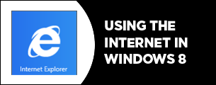Using the intertnet in Windows 8